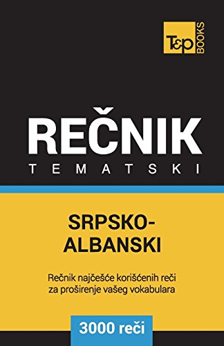 Srpsko-Albanski Tematski Recnik - 3000 Korisnih Reci: Taranov, Andrey