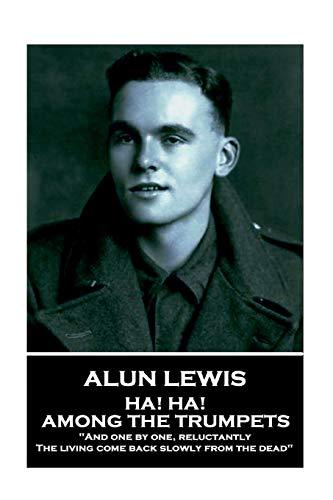 Alun Lewis - Ha! Ha! Among the: Lewis, Alun