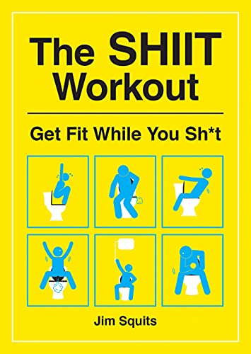 9781787833265: The SHIIT Workout: Get Fit While You Sh*t