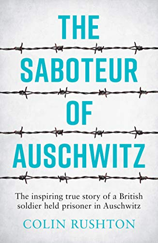 9781787833296: The Saboteur of Auschwitz: The Inspiring True Story of a British Soldier Held Prisoner in Auschwitz