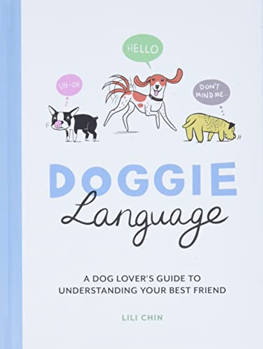 9781787837010: Doggie Language: A Dog Lover's Guide to Understanding Your Best Friend