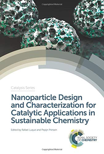9781788014908: Nanoparticle Design and Characterization for Catalytic Applications in Sustainable Chemistry (Catalysis Series)