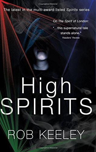 High Spirits (Paperback): Rob Keeley