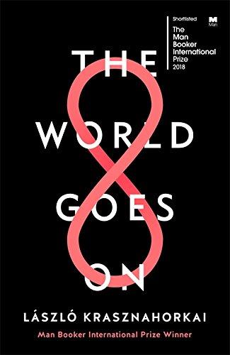 The World Goes On: Krasznahorkai, Laszlo