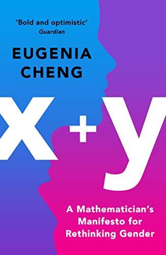 9781788160414: x+y: A Mathematician's Manifesto for Rethinking Gender