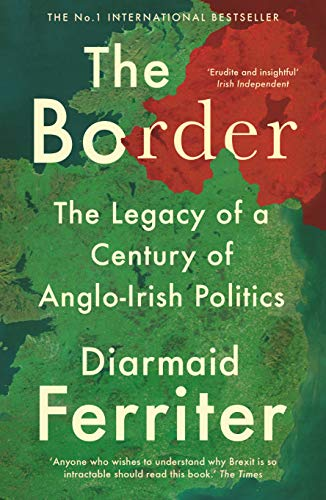9781788161794: The Border: The Legacy of a Century of Anglo-Irish Politics