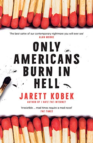 9781788162210: Only Americans Burn in Hell