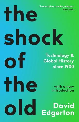 9781788163088: The Shock Of The Old: Technology and Global History since 1900