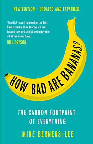 9781788163811: How Bad Are Bananas?: The carbon footprint of everything