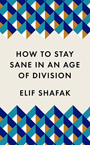 9781788165723: How to Stay Sane in an Age of Division: The powerful, pocket-sized manifesto (Welcome collection)