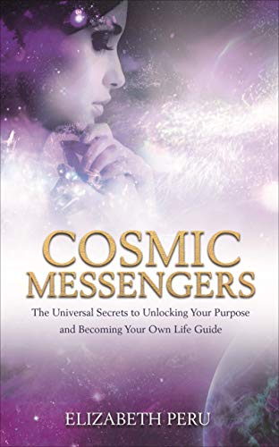9781788170642: Cosmic Messengers: The Universal Secrets to Unlocking Your Purpose and Becoming Your Own Life Guide