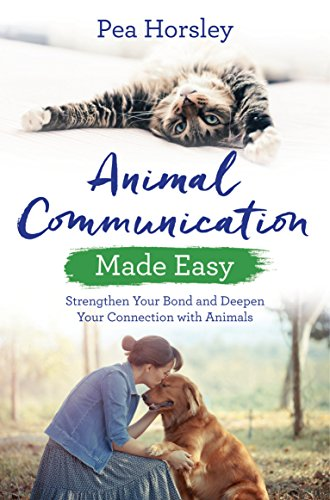9781788171199: Animal Communication Made Easy: Strengthen Your Bond and Deepen Your Connection with Animals (Hay House Basics)