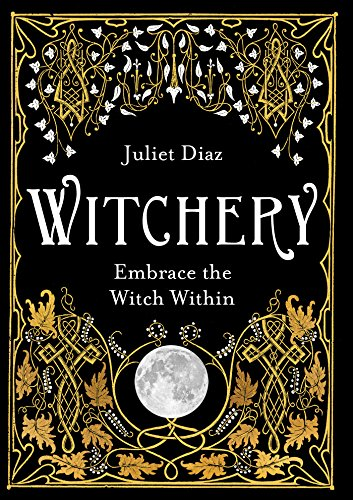 9781788172042: Witchery: Embrace the Witch Within