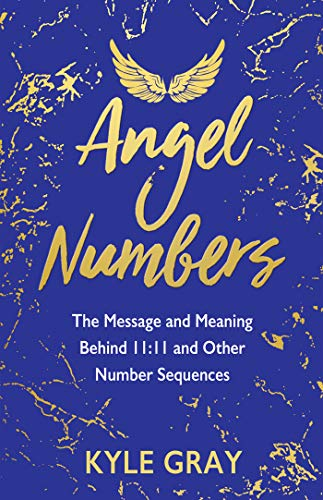 9781788173476: Angel Numbers: The Message and Meaning Behind 11:11 and Other Number Sequences