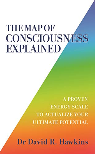 9781788175241: The Map of Consciousness Explained: A Proven Energy Scale to Actualize Your Ultimate Potential