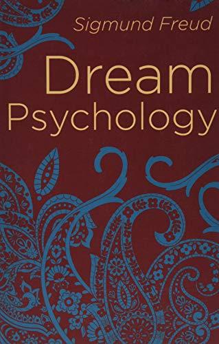 Dream Psychology: Psychoanalysis for Beginners: Freud, Sigmund