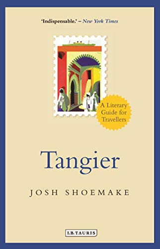 Tangier: A Literary Guide for Travellers (Paperback): Josh Shoemake