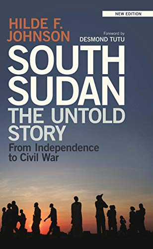 9781788313780: South Sudan: The Untold Story from Independence to Civil War