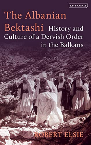 9781788315692: The Albanian Bektashi: The History and Culture of a Dervish Order in the Balkans
