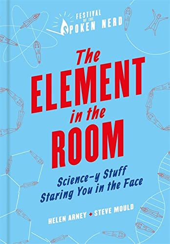 The Element in the Room: Science-y Stuff Staring You in the Face: Helen Arney