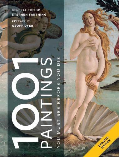9781788400916: 1001 Paintings You Must See Before You Die: Foreword by Geoff Dyer