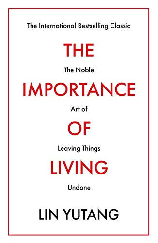 9781788420679: The Importance of Living: The international bestselling classic introducing millions of readers to the noble art of leaving things undone (Prelude Psychology Classics)