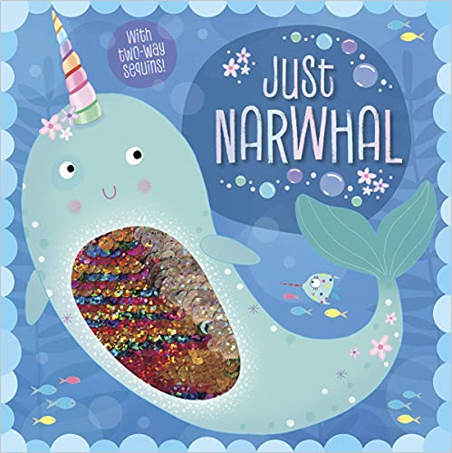 9781788437547: Just Narwhal (Two-Way Sequin Picture Books)