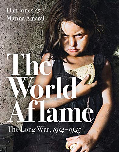 9781788547789: The World Aflame: The Long War, 1914-1945