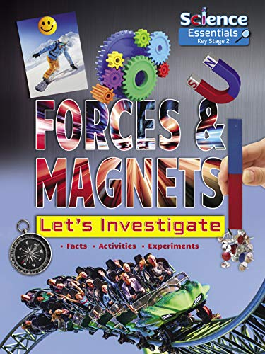 9781788560443: Forces and Magnets: Let's Investigate (Science Essentials Key Stage 2)