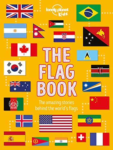 9781788683098: The Flag Book (Lonely Planet Kids)