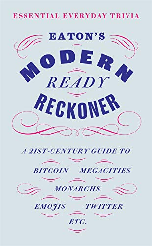 9781788700825: Eaton's Modern Ready Reckoner: Essential Everyday Trivia