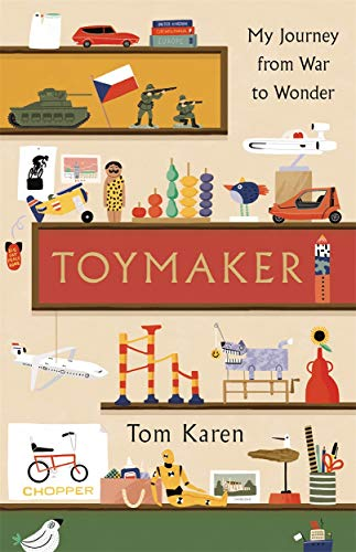 9781788700863: The Toymaker: The autobiography of the man whose designs shaped our childhoods