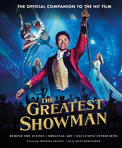 9781788701549: The Greatest Showman - The Official Companion to the Hit Film: The perfect Christmas gift