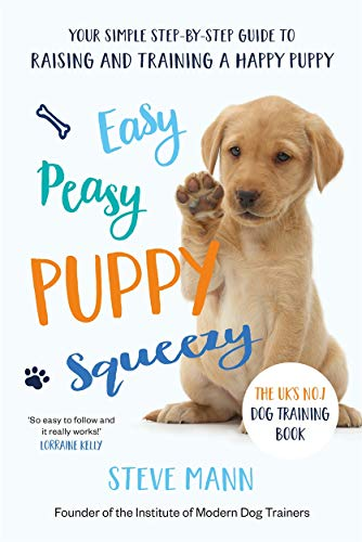 9781788701600: Easy Peasy Puppy Squeezy: The UK's No.1 Dog Training Book