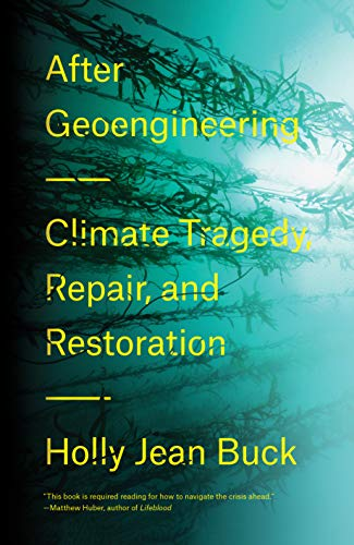 9781788730365: After Geoengineering: Climate Tragedy, Repair, and Restoration