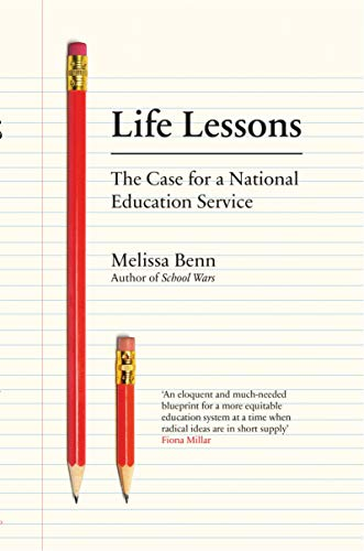 9781788732208: Life Lessons: The Case for a National Education Service