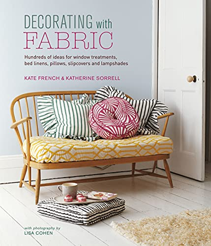 Book Cover: Decorating with Fabric: Hundreds of Ideas for Window Treatments and Shades, Bed Linen, Pillows, Slipcovers and Lampshades