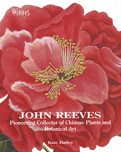 9781788840316: RHS John Reeves: Pioneering Collector of Chinese Plants and Botanical Art