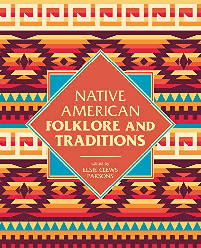 Native American Folklore & Traditions: Parson, Elsie Clews