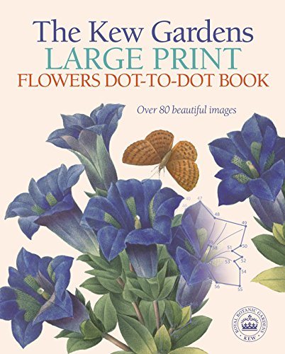9781788887717: The Kew Gardens Large Print Dot-to-Dot Flowers Book: Over 80 Beautiful Images