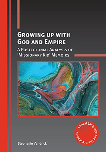 9781788922319: Growing Up with God and Empire (Critical Language and Literacy Studies)