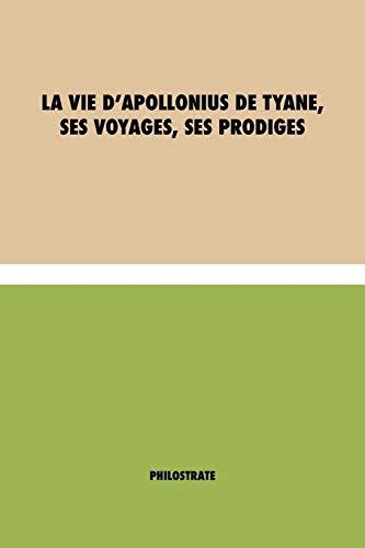La vie d'Apollonius de Tyane, ses voyages,: Philostrate