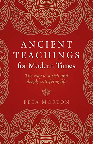 9781789040838: Ancient Teachings for Modern Times: The way to a rich and deeply satisfying life
