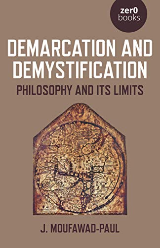 9781789042269: Demarcation and Demystification: Philosophy and its limits