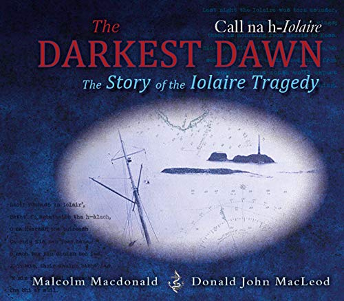 9781789070248: The Darkest Dawn: The Story of the Iolaire Tragedy