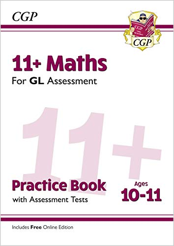 9781789081596: New 11+ GL Maths Practice Book & Assessment Tests - Ages 10-11 (with Online Edition) (CGP 11+ GL)