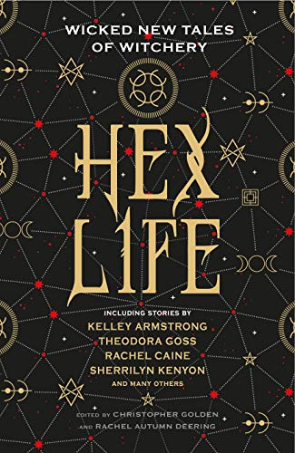 Hex Life: Wicked New Tales of Witchery: Chesya Burke,Kristin Dearborn,Mary