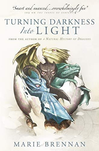 9781789092516: Brennan, M: Turning Darkness into Light: 6 (A Natural History of Dragons)