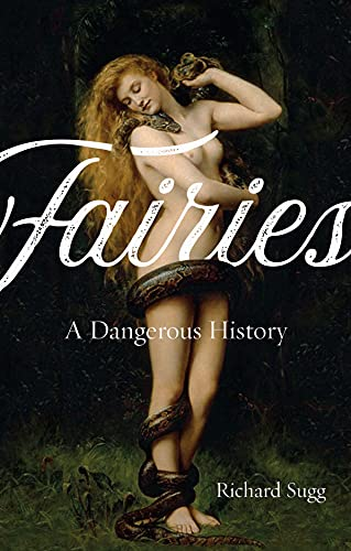 9781789141207: Fairies: A Dangerous History