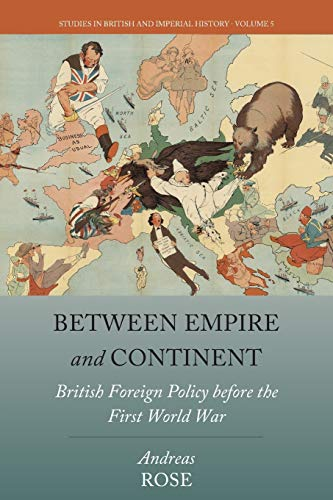 9781789205077: Between Empire and Continent: British Foreign Policy Before the First World War